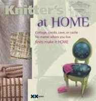 Knitter's at Home: Cottage, Condo, Cave, or Castle, No Matter Where You Live, Knits Make It Home артикул 1110a.